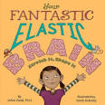 Your Fantastic Elastic Brain by JoAnn Deak Ph.D